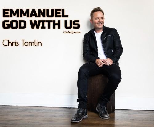 Chris Tomlin Emmanuel God With Us