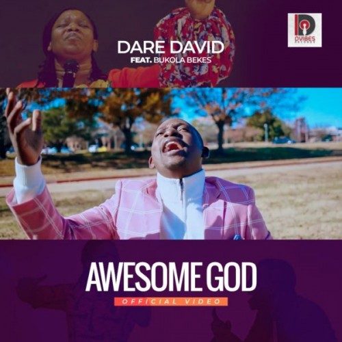 Dare David Ft Bukola Bekes Awesome God