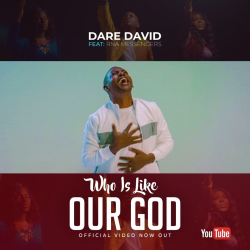 Dare David Who Is Like Our God Ft RNA Messengers