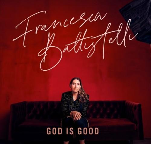 Francesca Battistelli God Is Good