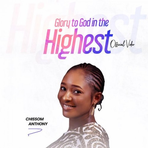 Glory To God In The Highest Chissom Anthony Video