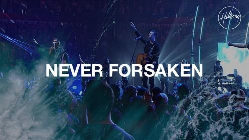 Hillsong Worship Never Forsaken