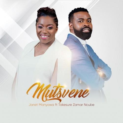 Janet Manyowa Mutsvene ft Takesure Zamar Ncube