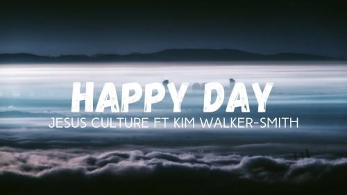 Jesus Culture Happy Day Feat Kim Walker Smith