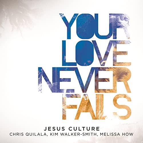 Jesus Culture Kim Walker Smith Where You Go I Go