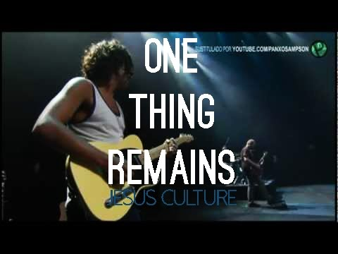 Jesus Culture One Thing Remains