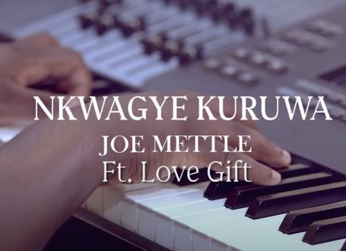 Joe Mettle Nkwagye Kuruwa Feat Love Gift