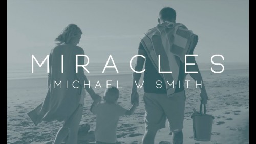 Michael W Smith Miracles
