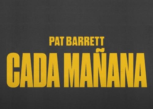 Pat Barrett – Cada Manana feat Christine DClario Morning By Morning Espanol