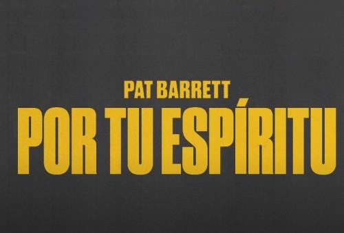 Pat Barrett – Por Tu Espiritu feat Miel San Marcos By The Spirit