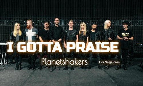 Planetshakers I Gotta Praise