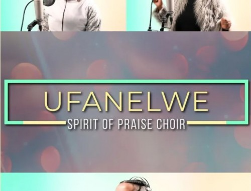 Spirit Of Praise Choir Ufanelwe