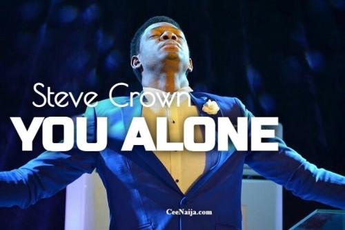 Steve Crown You Alone