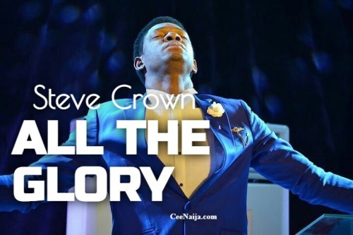 Steve Crown You Deserve All The Glory