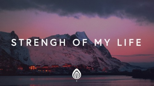 Vertical Worship Strength of My Life