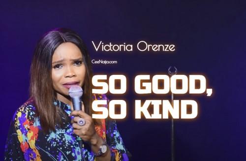 Victoria Orenze So Good So Kind
