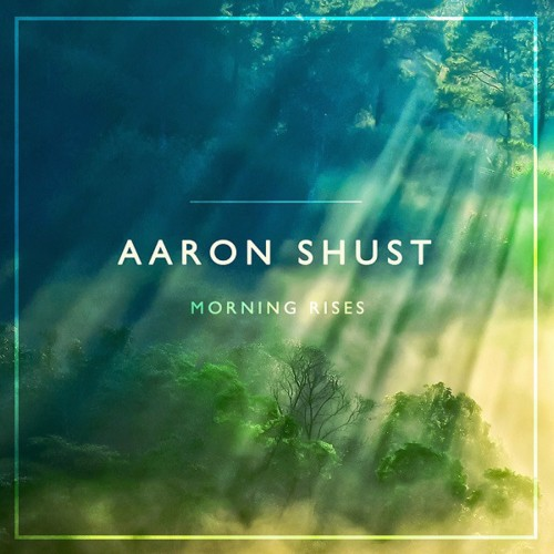 Aaron Shust God Of Brilliant Lights
