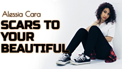 Alessia Cara Scars To Your Beautiful