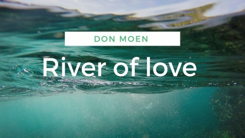 Don Moen River of Love