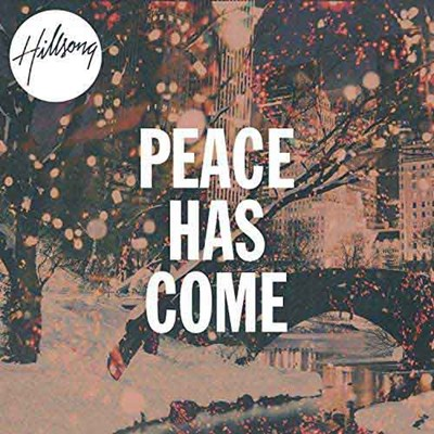 Hillsong Worship Peace Has Come