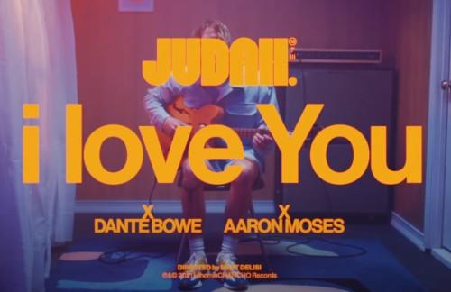 I Love You JUDAH Dante Bowe Aaron Moses