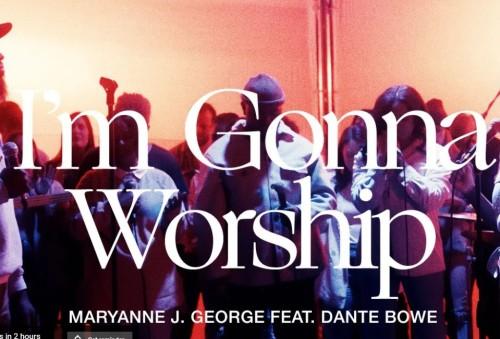 Maryanne J George Im Gonna Worship