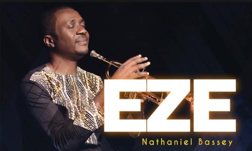 Nathaniel Bassey Eze You Are Worship Of My Praise
