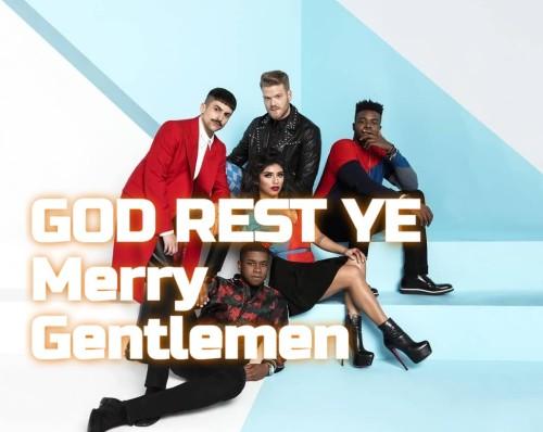 Pentatonix God Rest Ye Merry Gentlemen