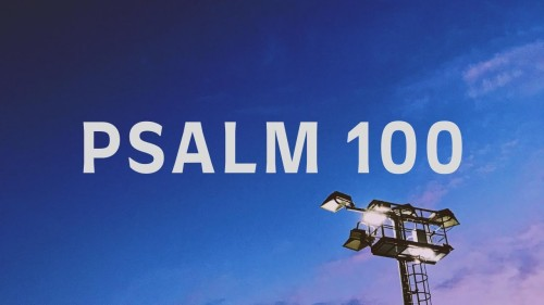 People Songs Psalm 100 Enter In