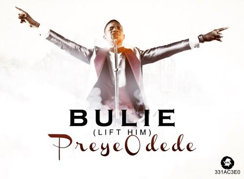 Preye Odede Bulie Lift Him Up
