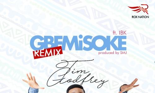 Tim Godfrey Gbemisoke Ft IBK