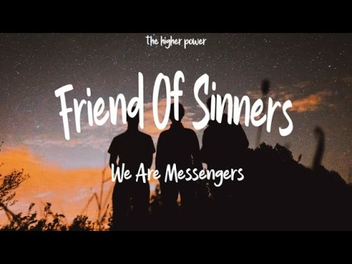 We Are Messengers Friend Of Sinners