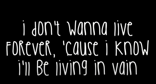 Zayn I Dont Wann Live Forever taylor